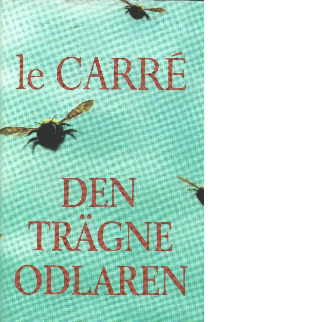 Den trägne odlaren - le Carré, John