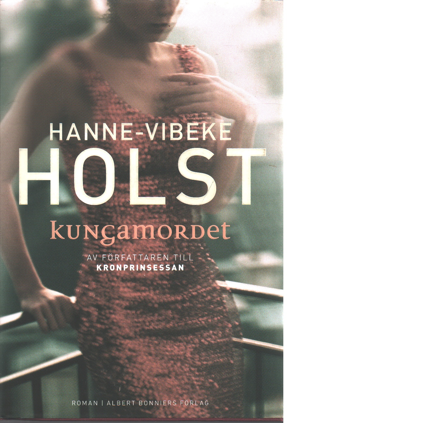 Kungamordet - Holst, Hanne-Vibeke
