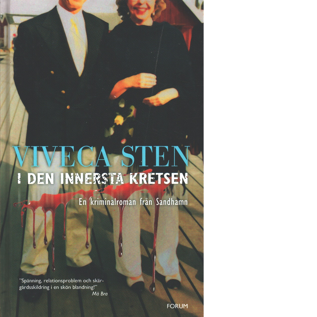 I den innersta kretsen : en kriminalroman från Sandhamn - Sten, Viveca