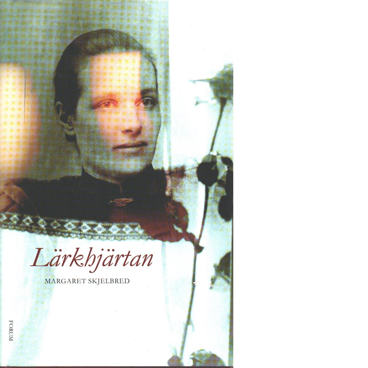 Lärkhjärtan - Skjelbred, Margaret