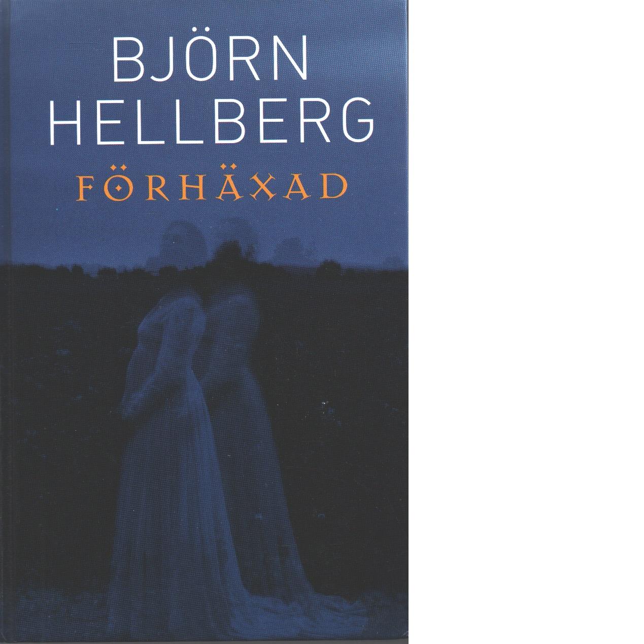 Förhäxad - Hellberg, Björn,