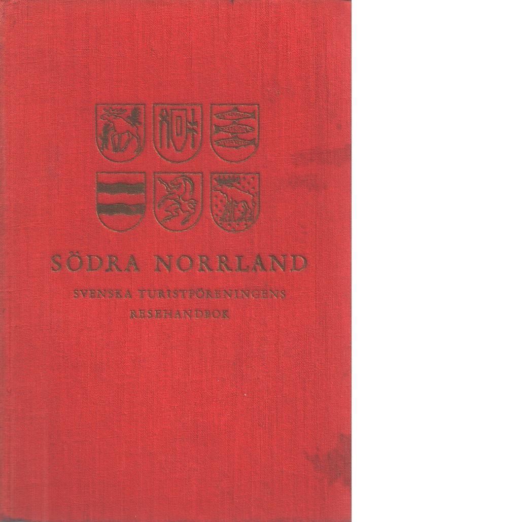 Södra Norrland : Gästrikland, Hälsingland, Härjedalen, Jämtland, Medelpad och södra Ångermanland - Red.