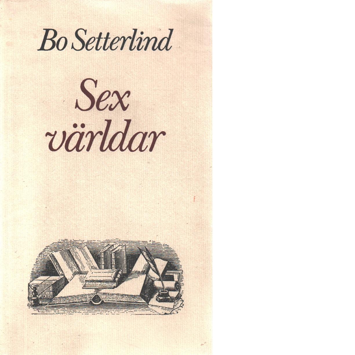 Sex världar - Setterlind, Bo