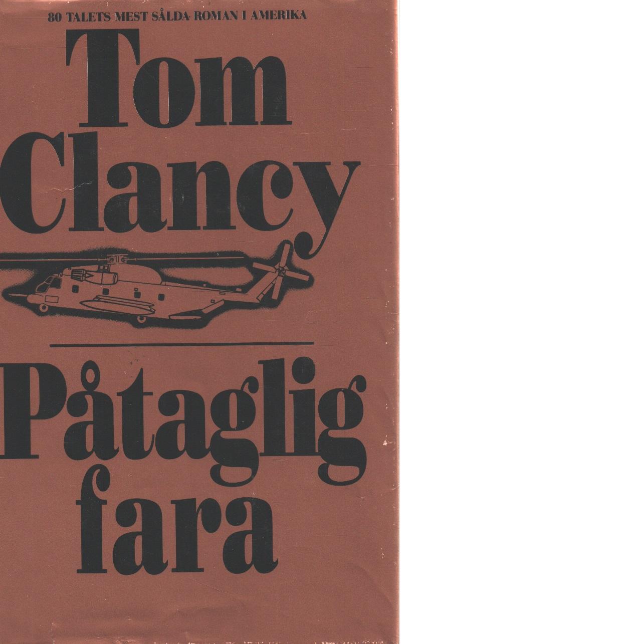 Påtaglig fara - Clancy, Tom