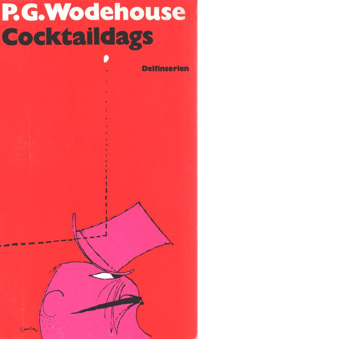 Cocktaildags - Wodehouse, P. G.,