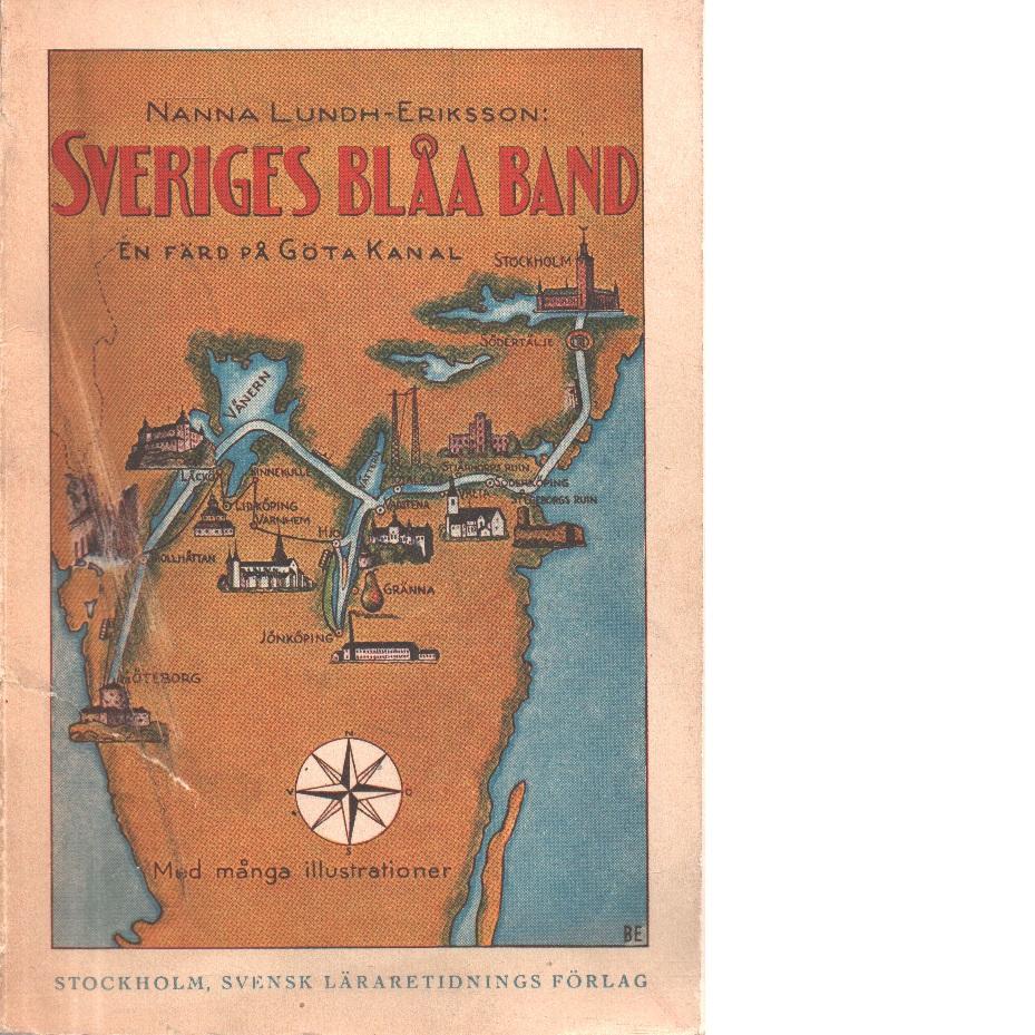 Sveriges blåa band : en färd på Göta kanal - Lundh-eriksson, Nanna