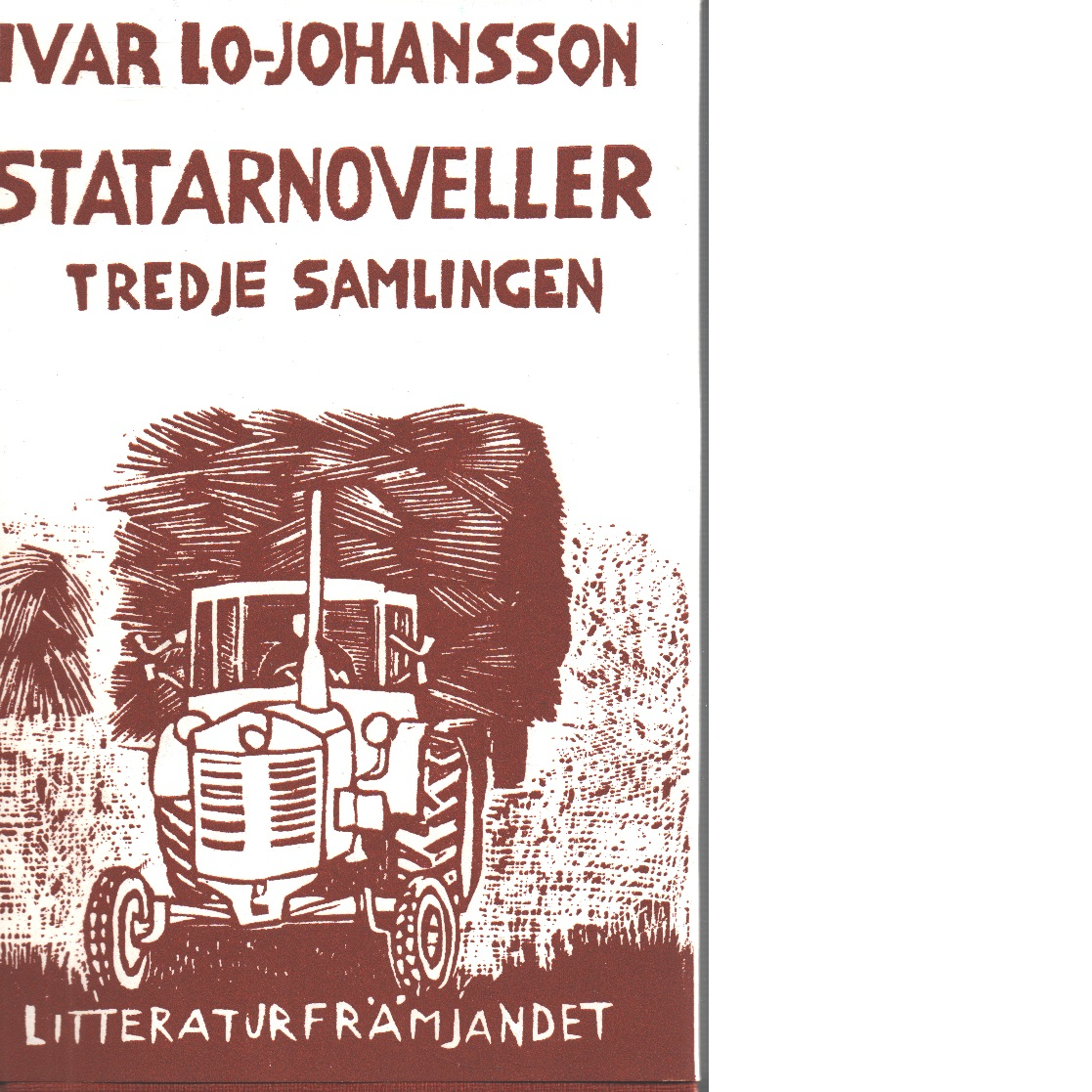 Statarnoveller :Tredje samlingen - Lo-Johansson, Ivar