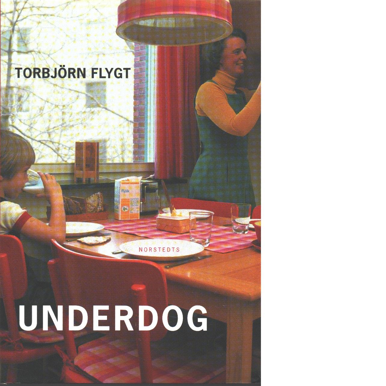 Underdog - Flygt, Torbjörn