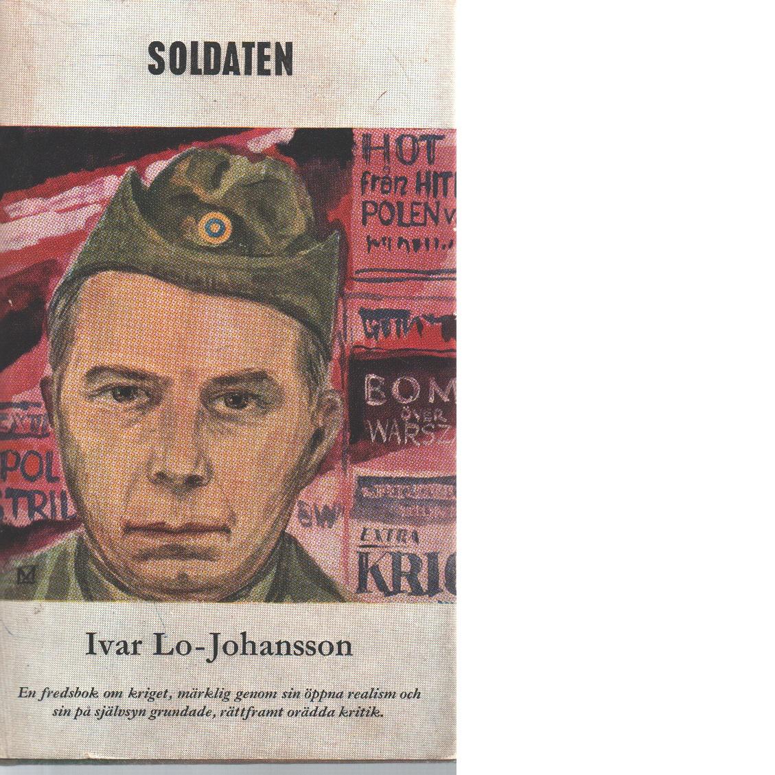 Soldaten : självbiografisk berättelse - Lo-johansson, Ivar