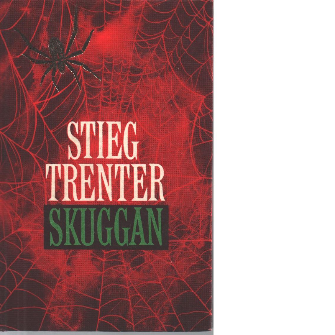 Skuggan : detektivroman - Trenter, Stieg