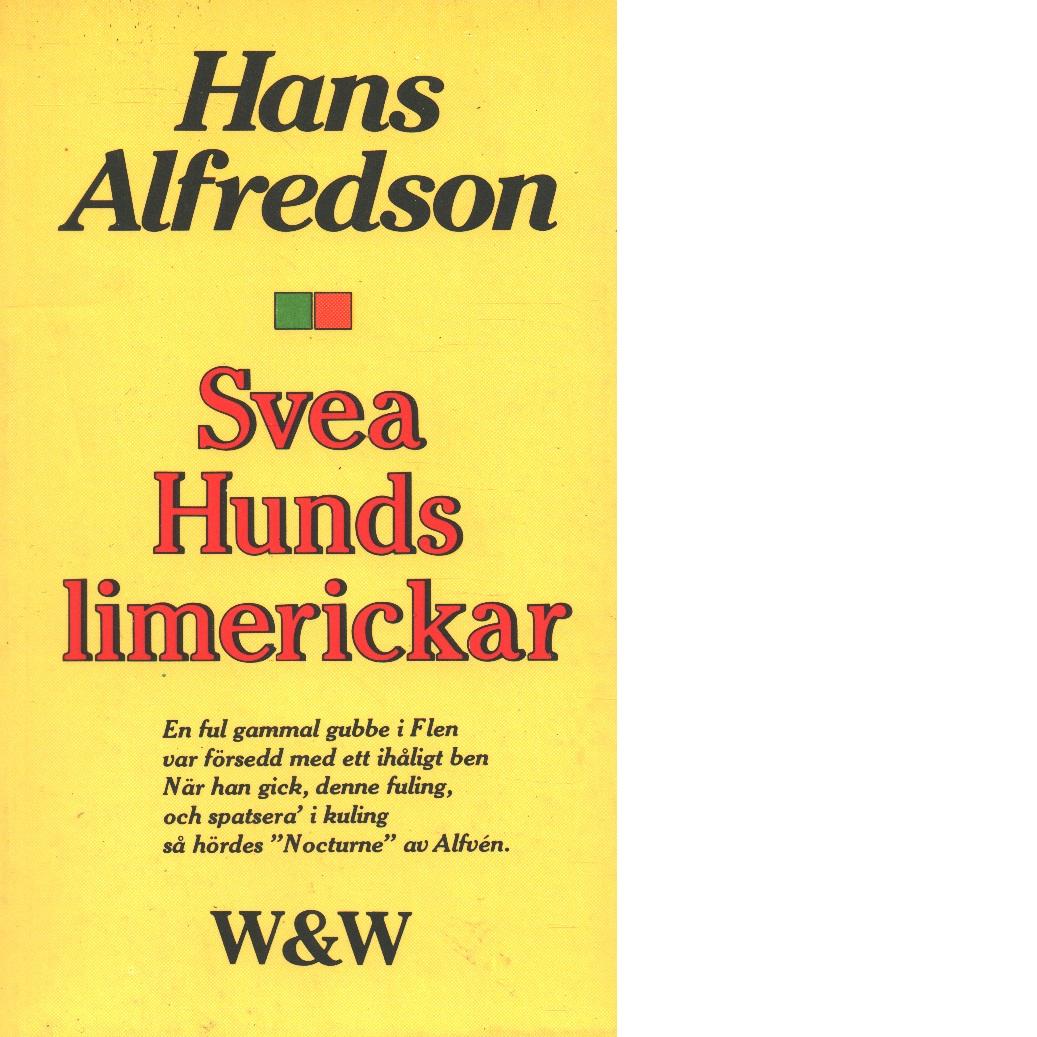 Svea Hunds limerickar - Alfredson, Hans
