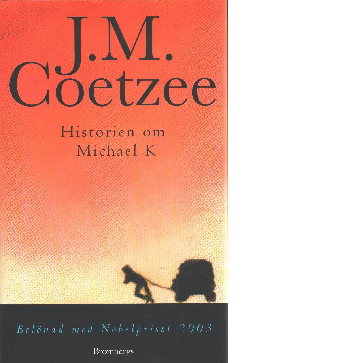 Historien om Michael K - Coetzee, J. M.