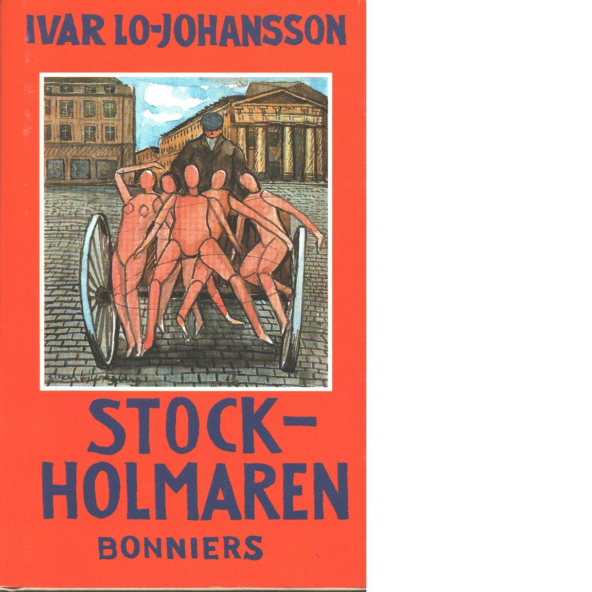 Stockholmaren : självbiografisk berättelse - Lo-Johansson, Ivar