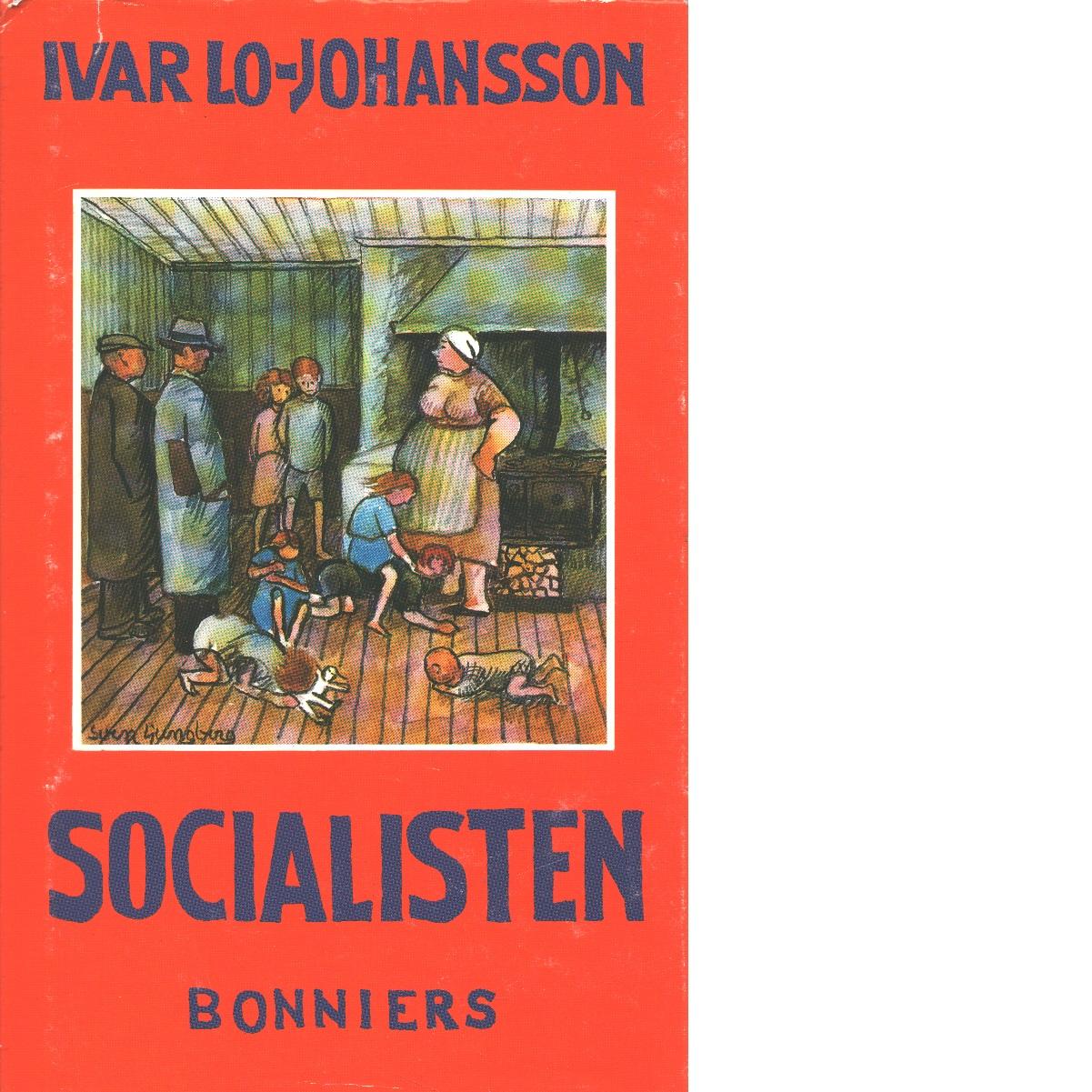 Socialisten : självbiografisk berättelse - Lo-Johansson, Ivar
