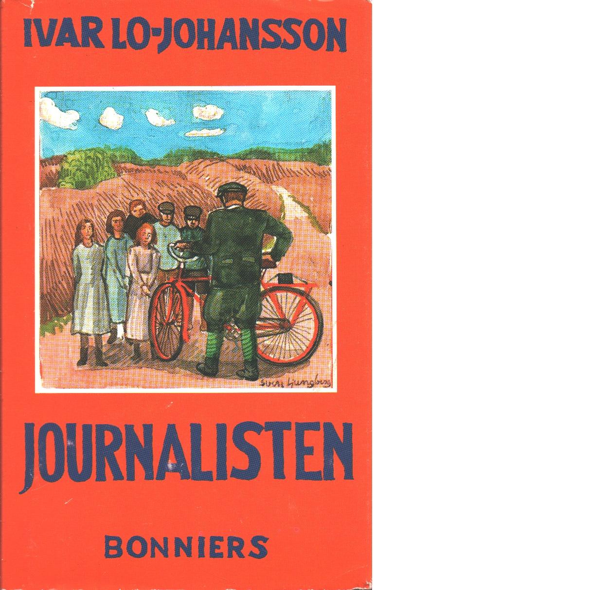 Journalisten : självbiografisk berättelse - Lo-Johansson, Ivar