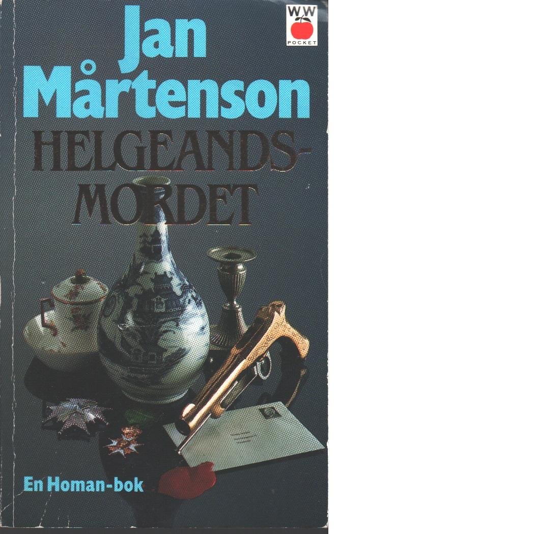 Helgeandsmordet : en Homan-bok - Mårtenson, Jan