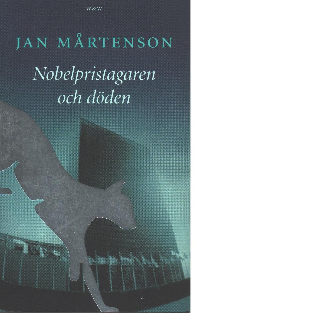 Nobelpristagaren och döden - Mårtenson, Jan