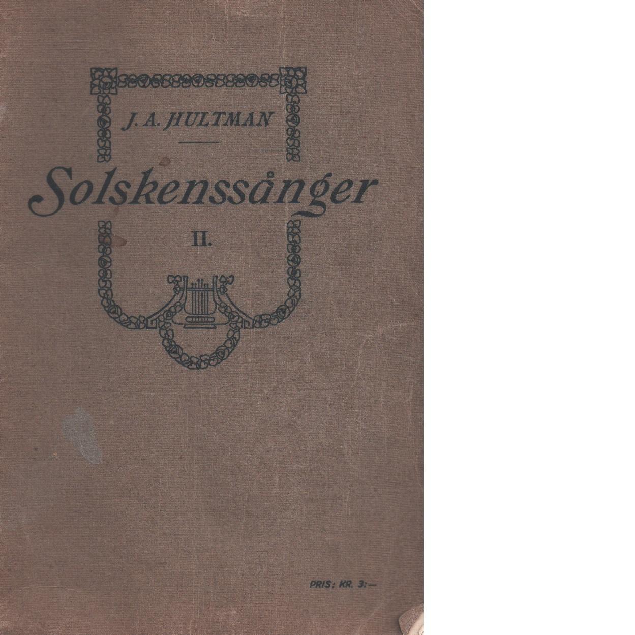 Solskenssånger. - Hultman, J. A.