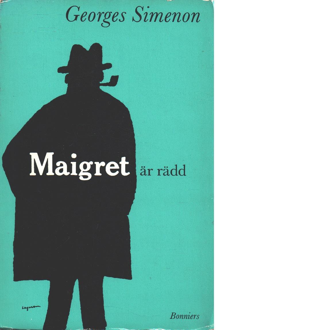 Maigret är rädd - Simenon, Georges