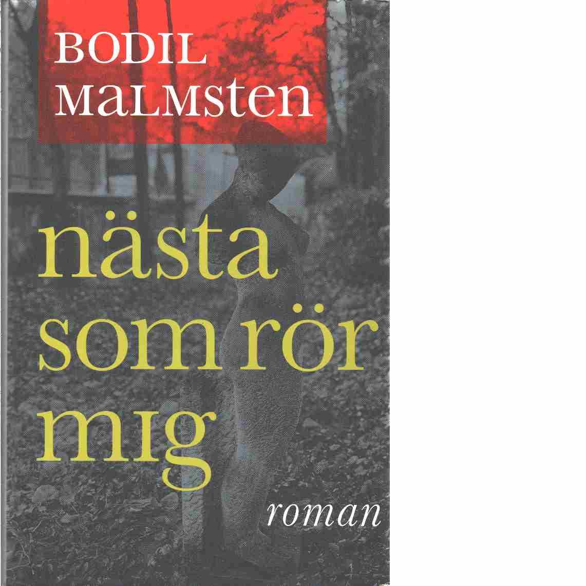 Nästa som rör mig - Malmsten, Bodil