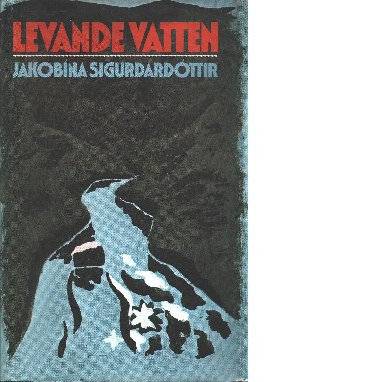 Levande vatten - Jakobína Sigurðardóttir