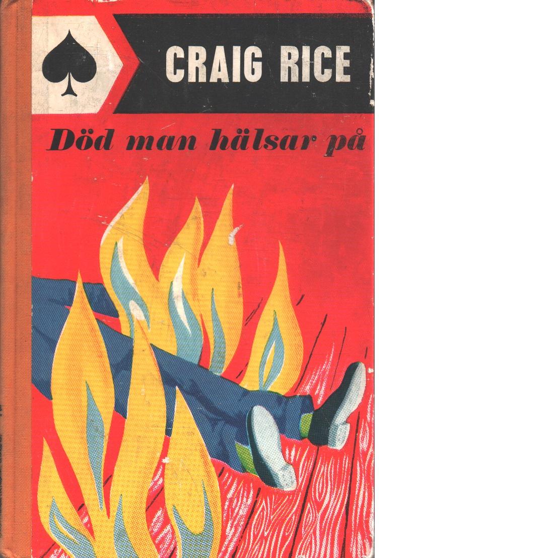 Död man hälsar på - Rice, Craig