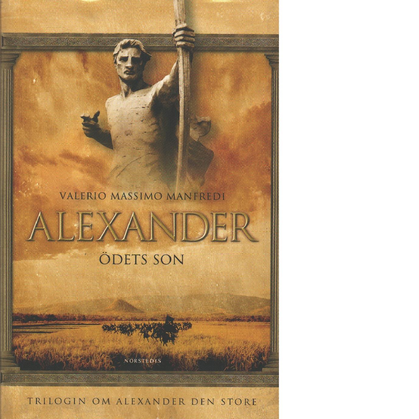 Alexander. Ödets son - Manfredi, Valerio Massimo