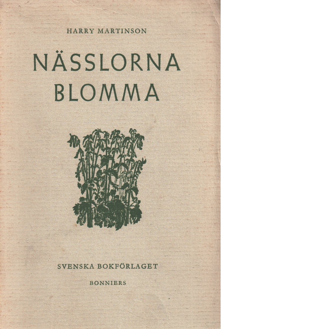 Nässlorna blomma - Martinson, Harry