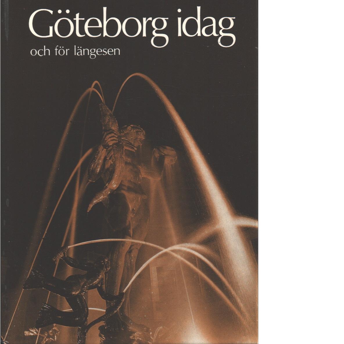 Göteborg idag och för längesen - Bondeson, Gustaf