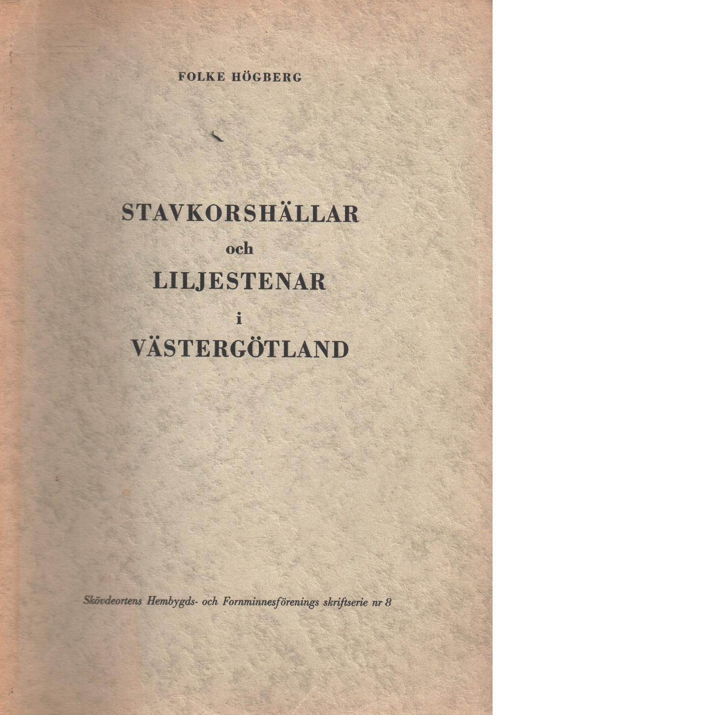 Stavkorshällar och liljestenar i Västergötland. - Högberg, Folke