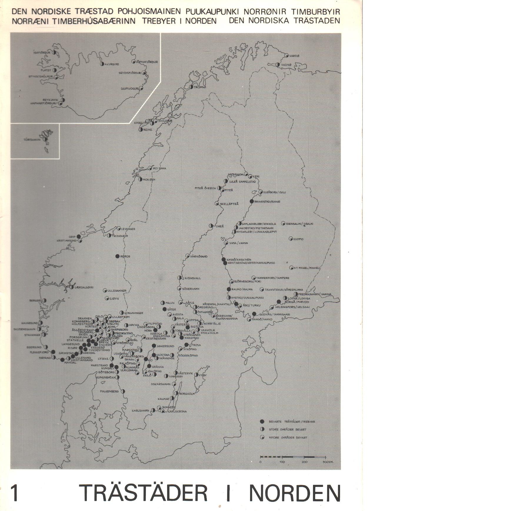 Trästäder i Norden : en presentation av trästäder i Finland, Norge, Sverige, på Färöarna och Island - Red.