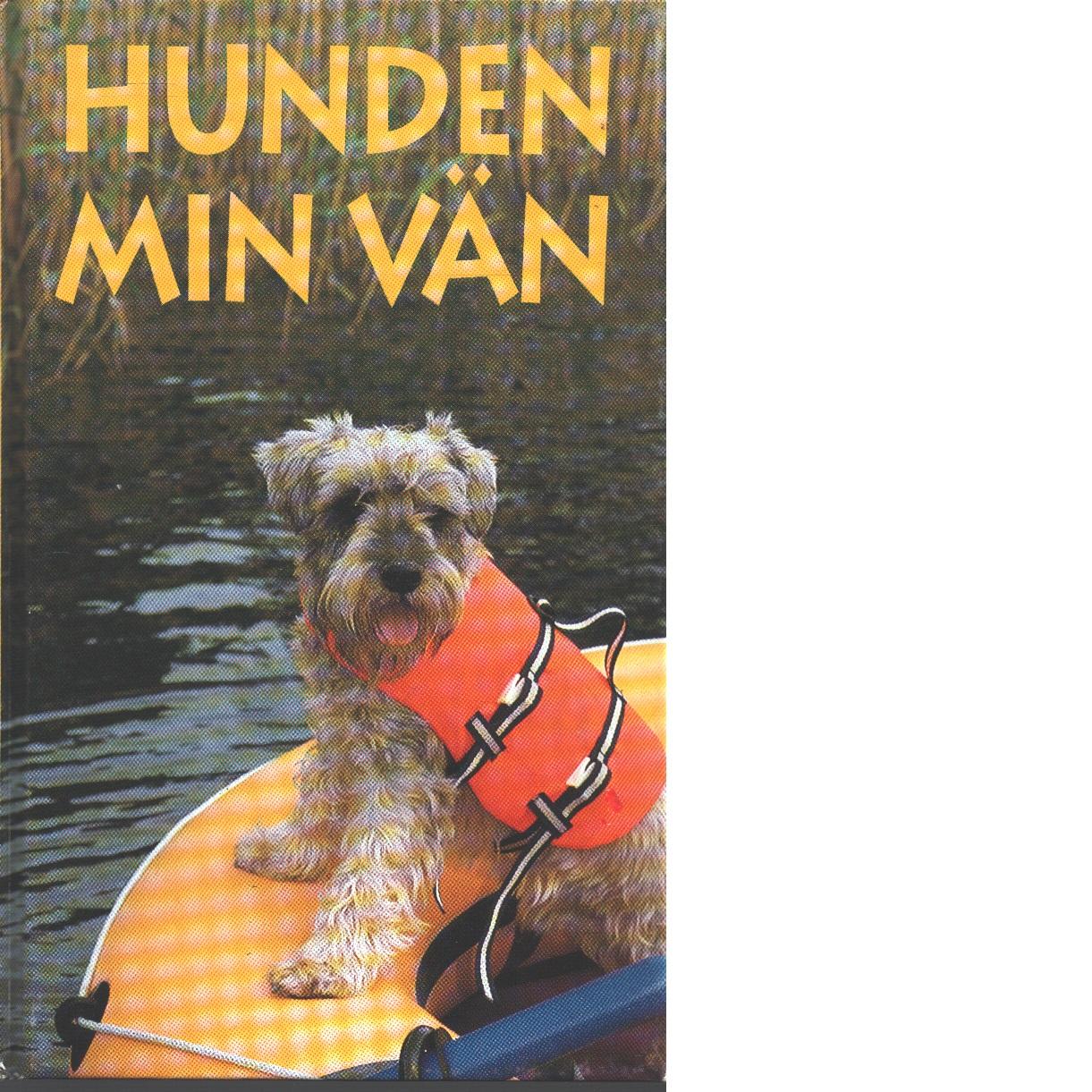 Hunden min vän : en årsbok från Natur och kultur. 1997 - Red.