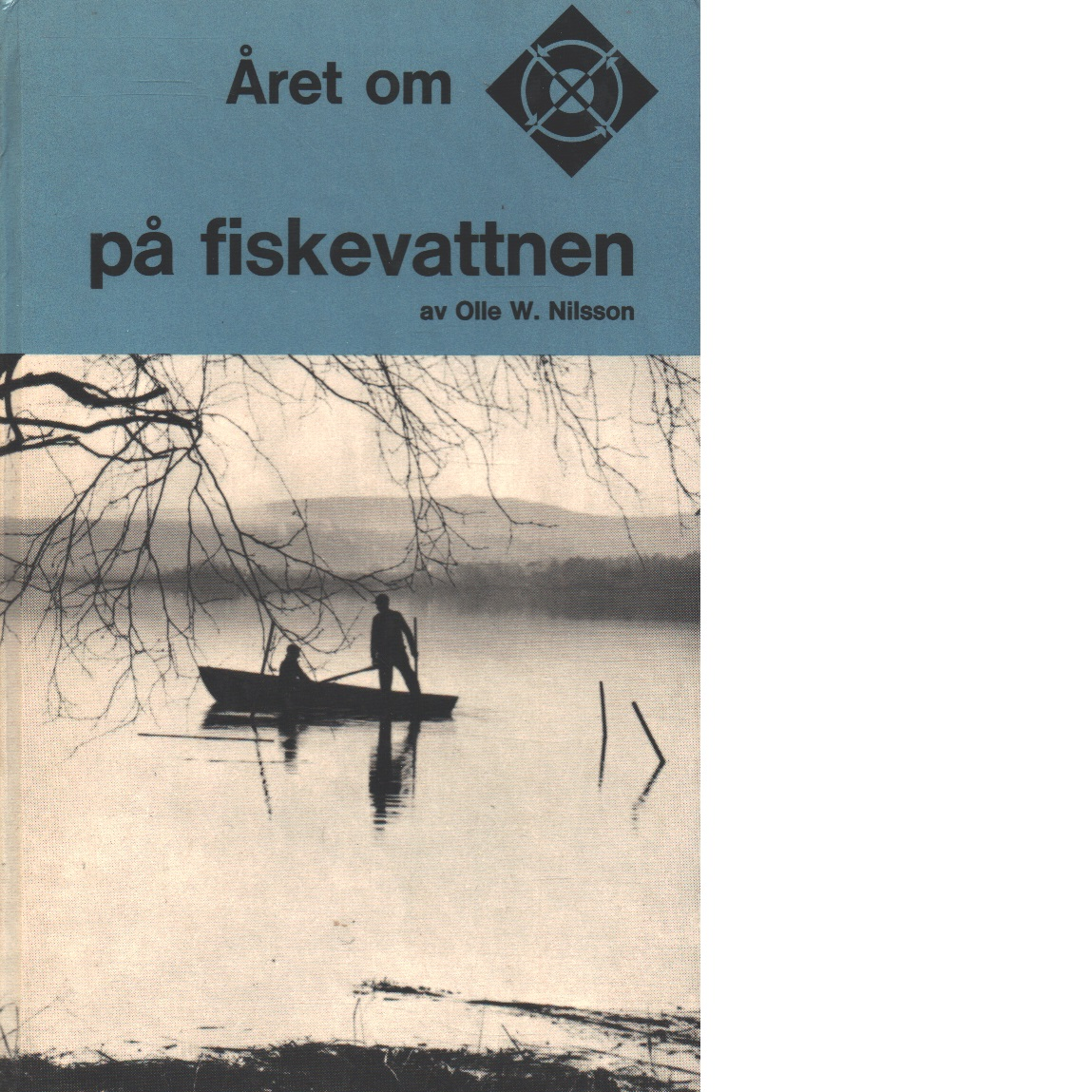 Året om pÅ fiskevatten - Nilsson, Olle W.