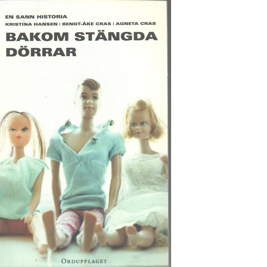 Bakom stängda dörrar - Hansen, Kristina och Cras, Bengt-Åke samt Cras, Agneta