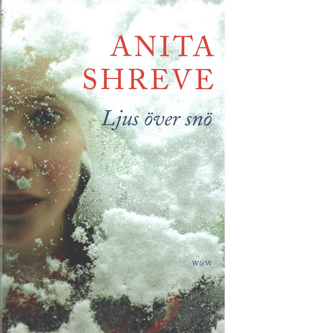 Ljus över snö - Shreve, Anita