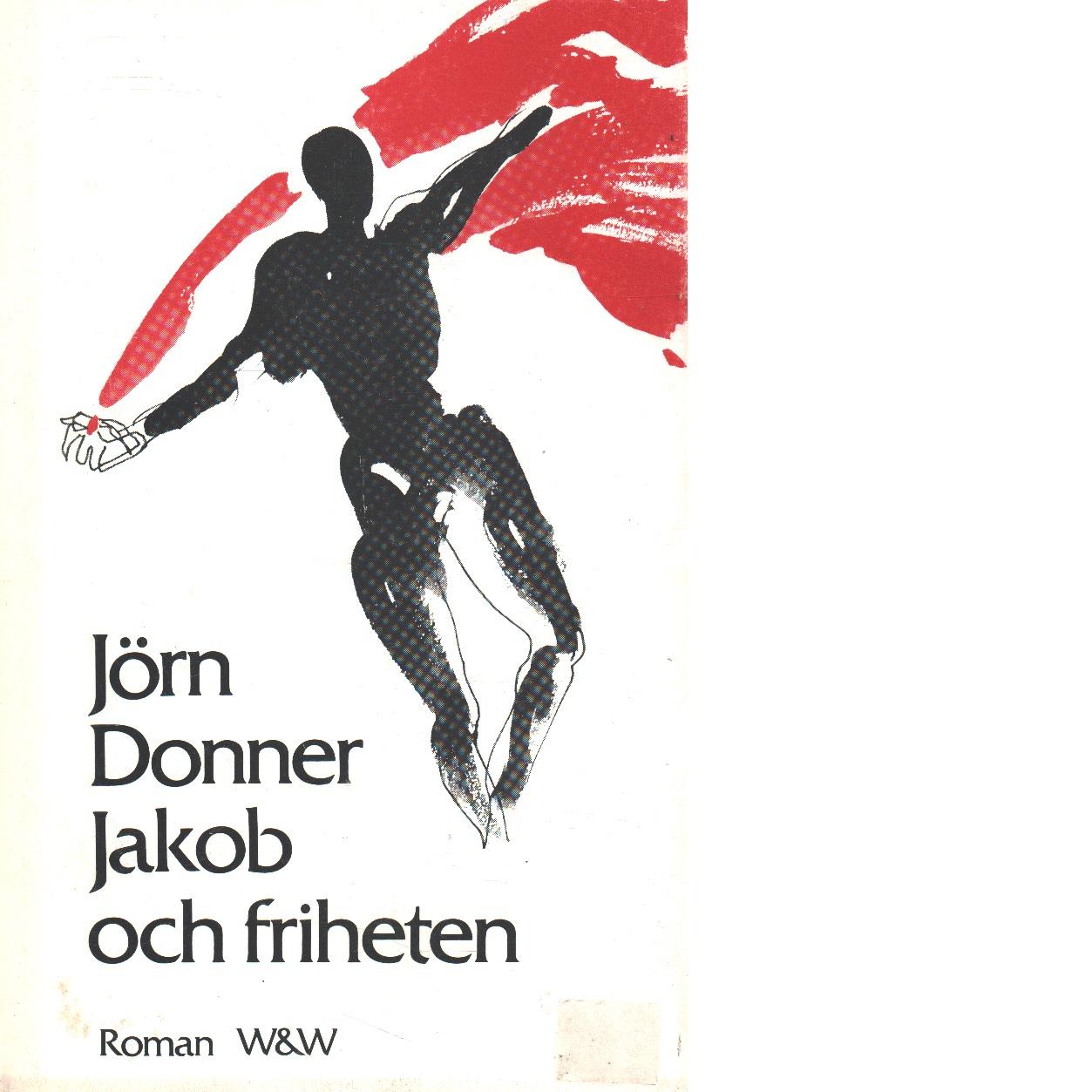 Jakob och friheten - Donner, Jörn