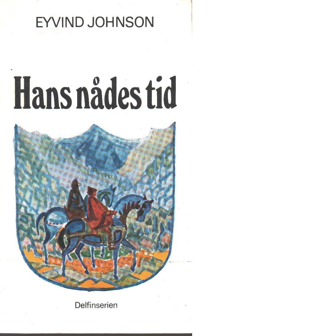 Hans nådes tid - Johnson, Eyvind