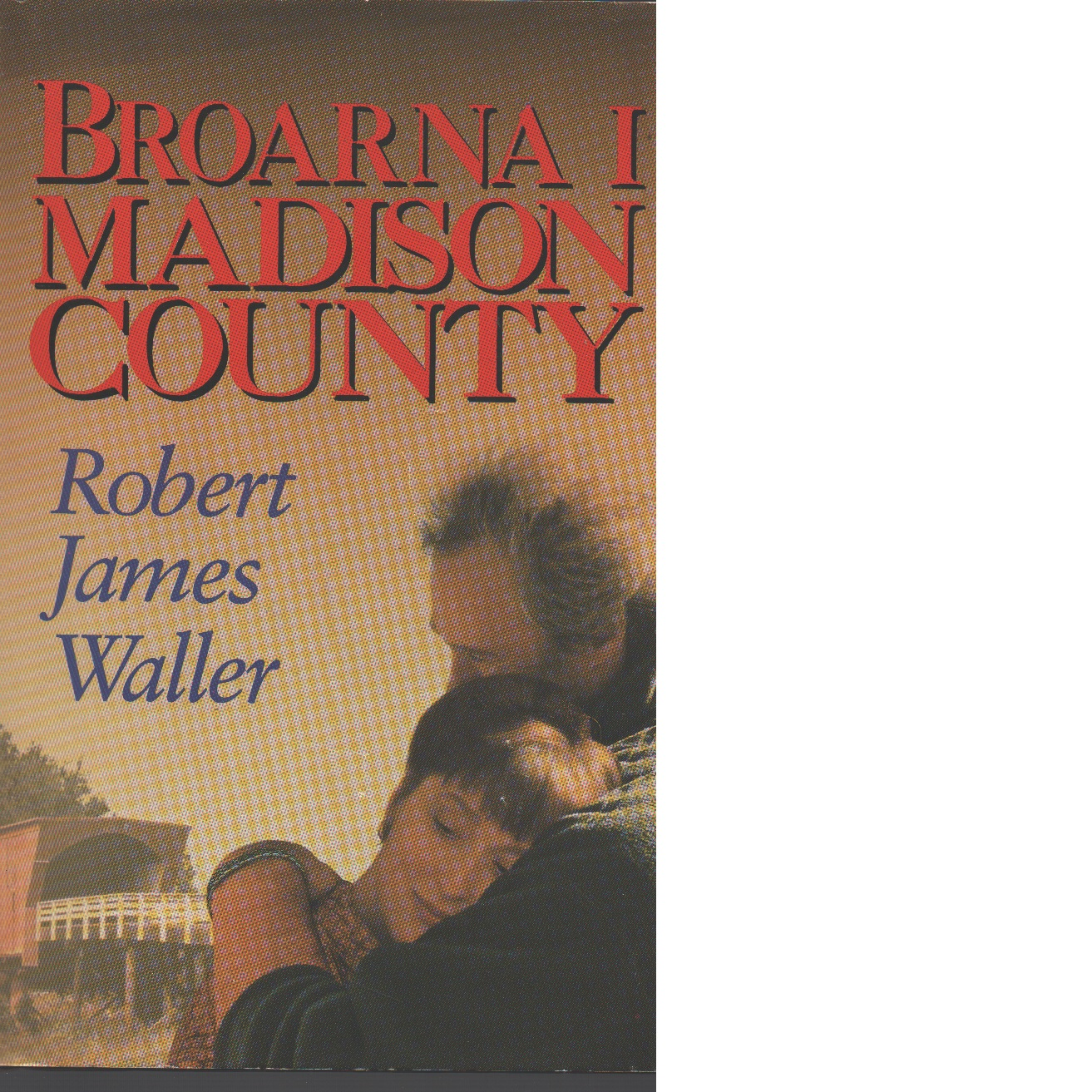 Broarna i Madison County - Waller, Robert James