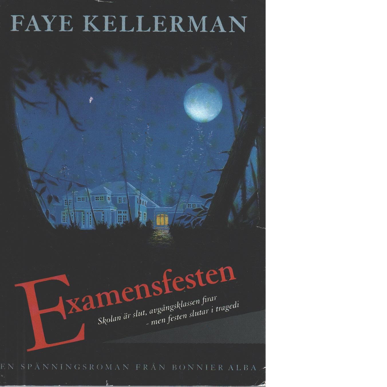 Examensfesten - Kellerman, Faye
