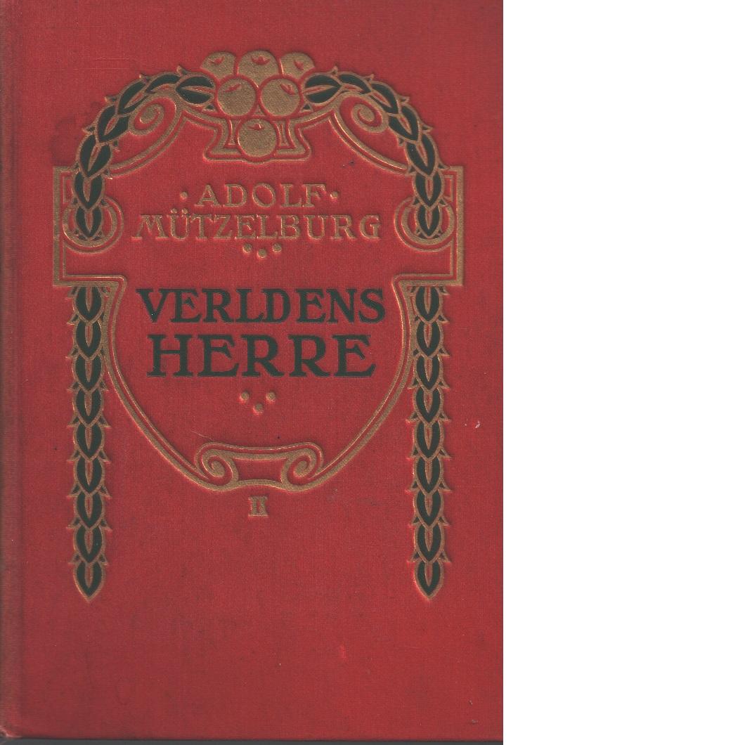 Verldens herre / af Adolf Mützelburg ; - Mützelburg, Adolf