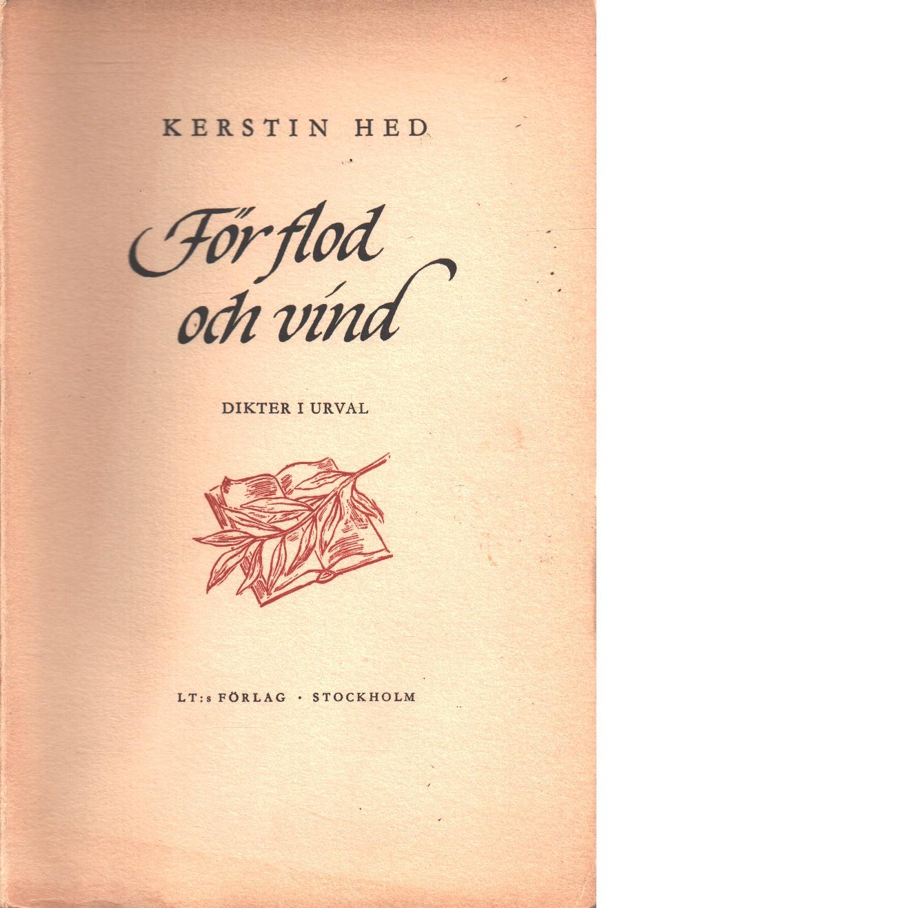 För flod och vind : dikter i urval - Hed, Kerstin
