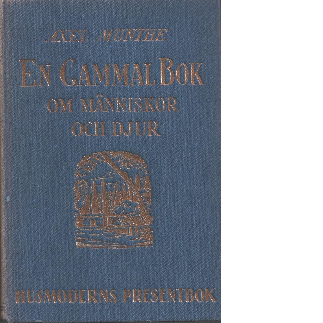 En gammal bok om människor och djur D 2 - Munthe, Axel