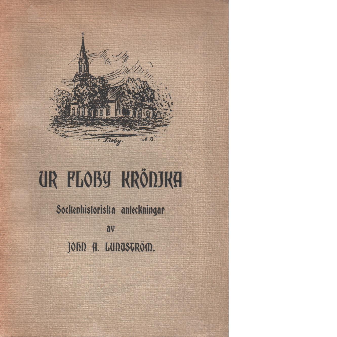 Ur Floby krönika : sockenhistoriska anteckningar - Lundström, John A.