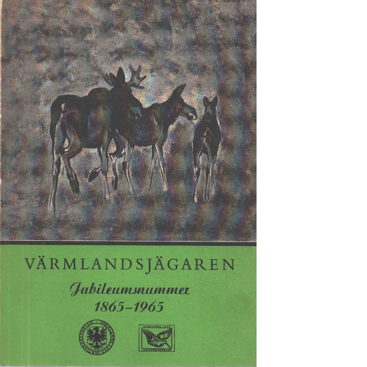 Värmlandsjägaren Jubileumsnummer 1865-1965 - Red.
