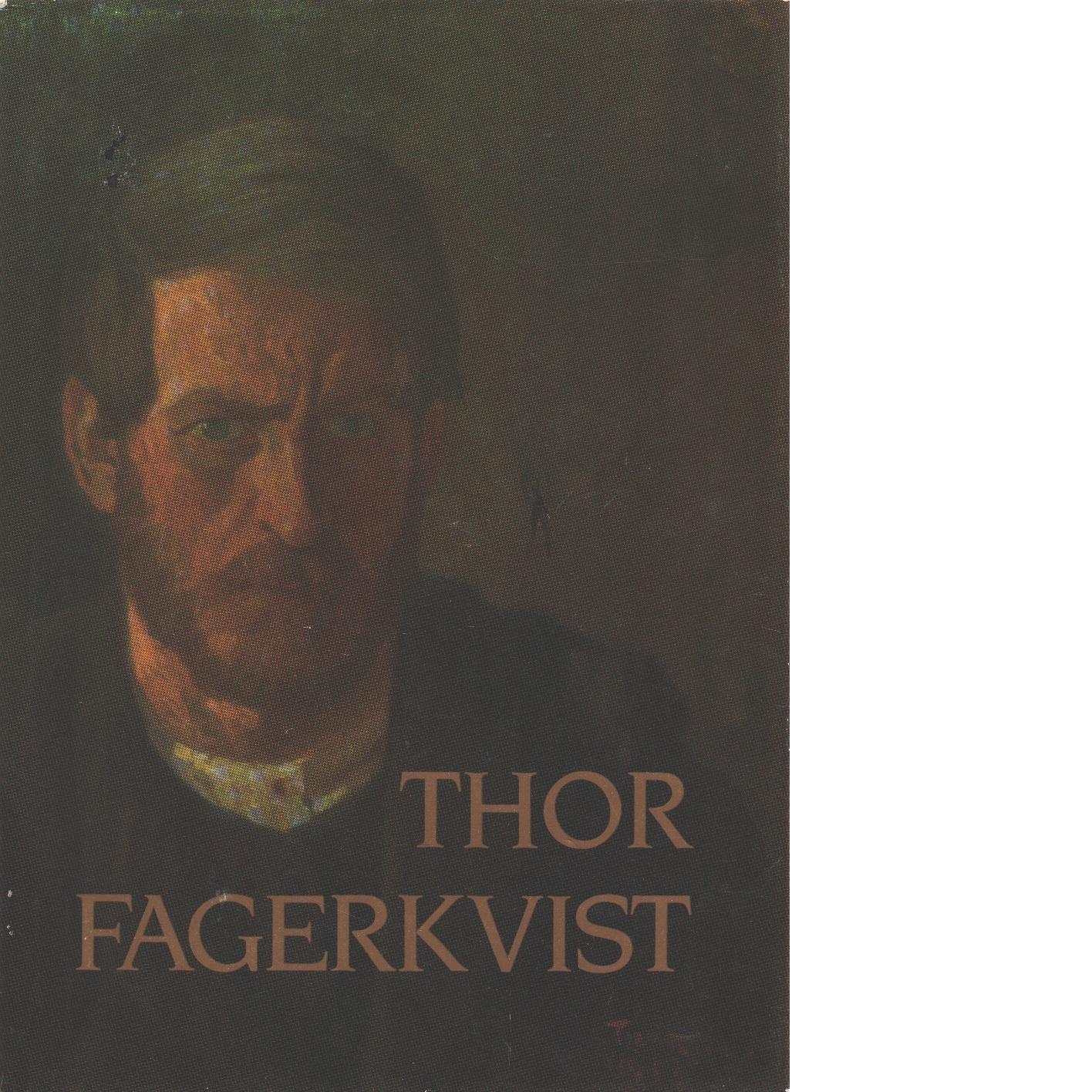 Thor Fagerkvist : 1884-1960 - Boström, Hans-Olof,