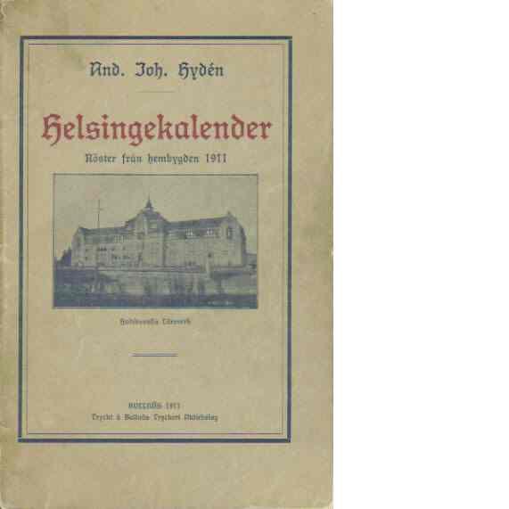 Helsingekalender  Röster från hembygden 1911 - Hydén, And. Joh.