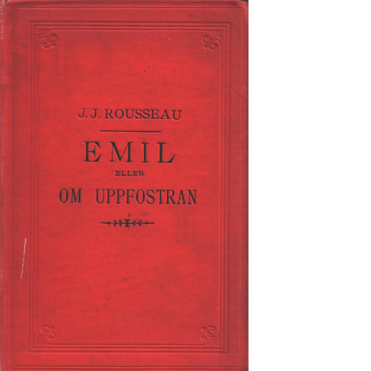 Emil eller om uppfostran - Rousseau, Jean-Jacques