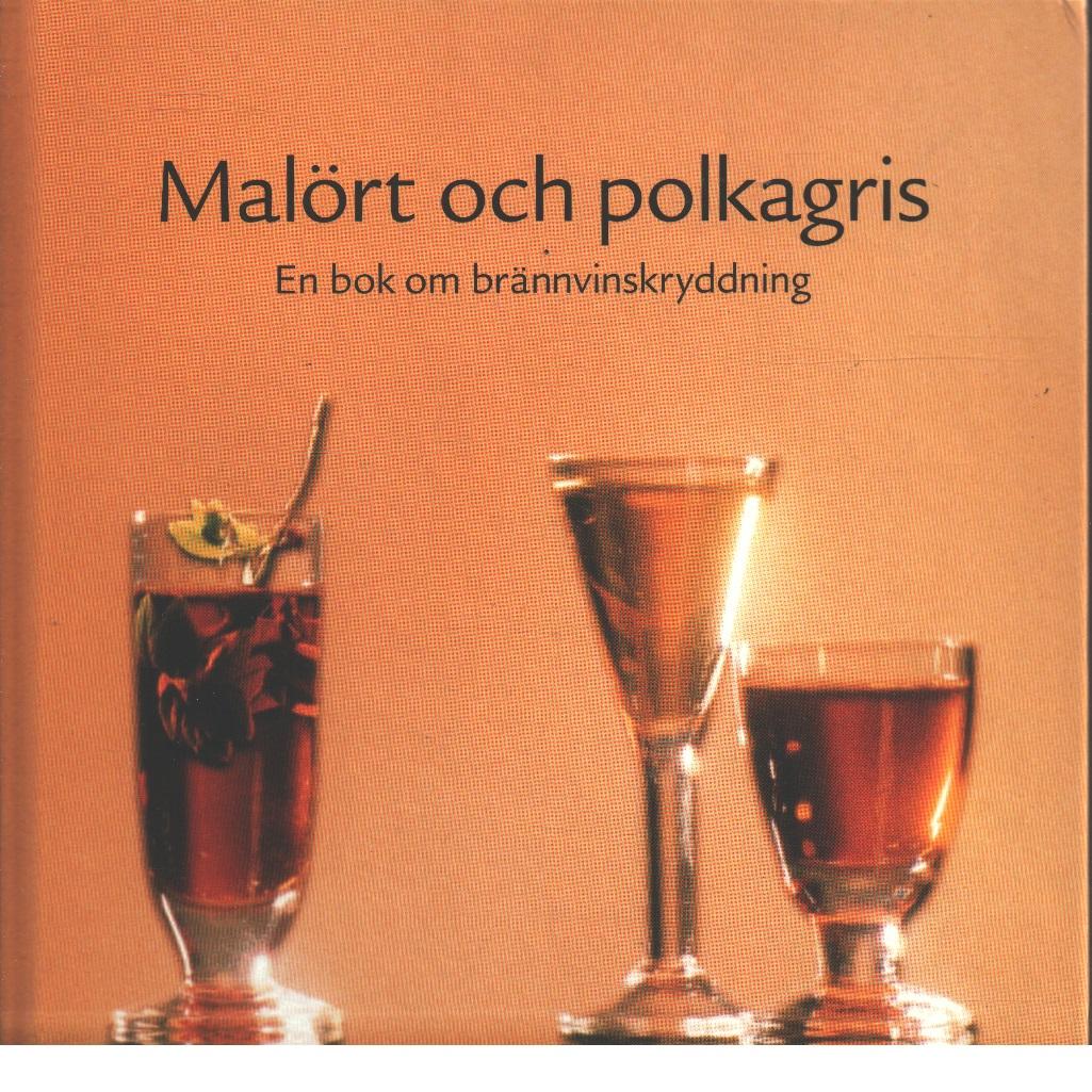 Malört och polkagris : en bok om brännvinskryddning - Bodin, Hélène