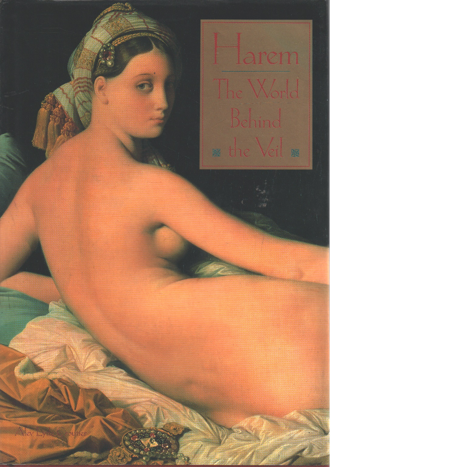 Harem : the world behind the veil - Croutier, Alev Lytle