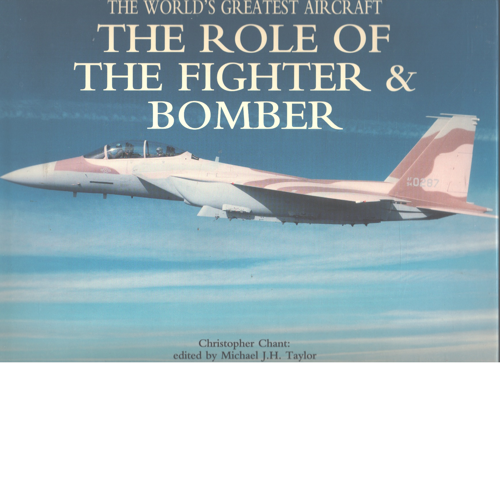 The role of the fighter and bomber (world's greatest aircraft) - Chant, Chris  And